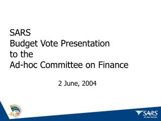 SARS  Budget Vote Presentation  to the  Ad-hoc Committee on Finance