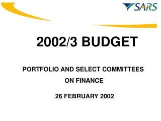 PORTFOLIO AND SELECT COMMITTEES  ON FINANCE 26 FEBRUARY 2002