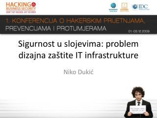 Sigurnost u slojevima: problem dizajna zaštite IT infrastrukture