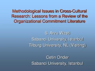 S. Arzu Wasti Sabanci University, Istanbul Tilburg University, NL (Visiting) Cetin Onder