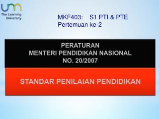 PER ATURAN  MENTERI PENDIDIKAN NASIONAL NO. 20/2007