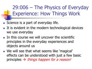 29:006 � The Physics of Everyday    Experience: How Things Work