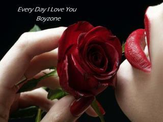 E Every Day I Love You                Boyzone