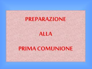 PREPARAZIONE ALLA  PRIMA COMUNIONE