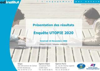 Présentation des résultats Enquête UTOPIE 2020 Vendredi 10 Novembre 2006