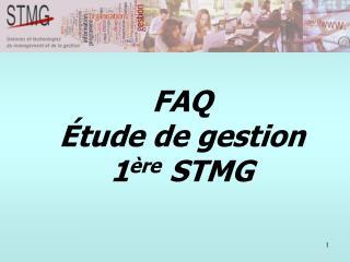 FAQ Étude de gestion 1 ère  STMG