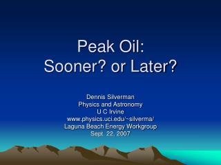 Peak Oil:  Sooner? or Later?