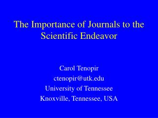 The Importance of Journals to the Scientific Endeavor