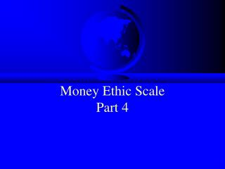 Money Ethic Scale  Part 4