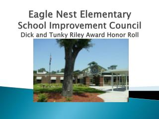 Eagle Nest Elementary  School Improvement Council Dick and  Tunky  Riley Award Honor Roll