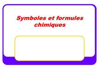 Symboles et formules chimiques