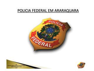POLICIA FEDERAL EM ARARAQUARA