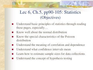 Lec 6, Ch.5, pp90-105: Statistics   (Objectives)