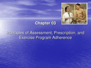 Chapter 03 Principles of Assessment, Prescription, and Exercise Program Adherence