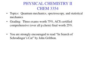 PHYSICAL CHEMISTRY II CHEM 3354