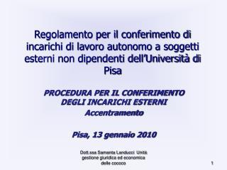PROCEDURA PER IL CONFERIMENTO DEGLI INCARICHI ESTERNI Accentramento Pisa, 13 gennaio 2010