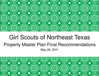 Girl Scouts of Northeast Texas  Property Master Plan Final Recommendations May 26, 2011