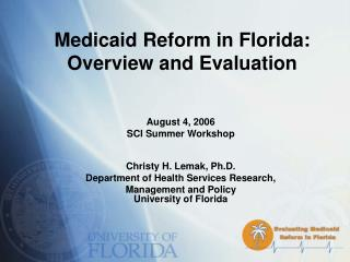 Medicaid Reform in Florida: Overview and Evaluation
