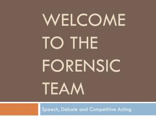 Welcome to the forensic team