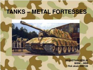 TANKS – METAL FORTESSES