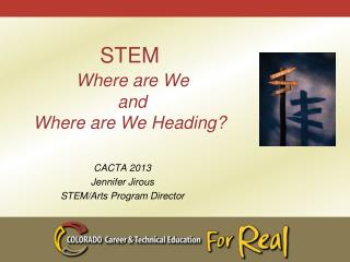 STEM Where are We  and  Where are We Heading?