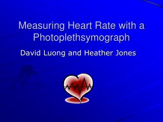 Measuring Heart Rate with a Photoplethsymograph