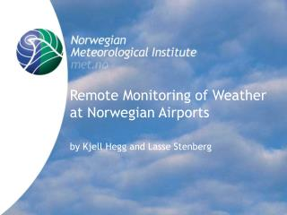 Remote Monitoring of Weather at Norwegian Airports