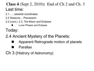 Class 4  (Sept 2, 2010) :   End of Ch 2 and Ch. 3