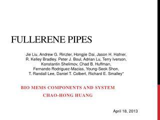 Fullerene  Pipes
