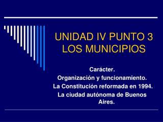 UNIDAD IV PUNTO 3 LOS MUNICIPIOS