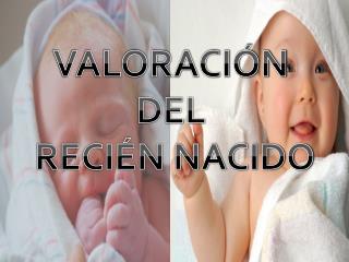 VALORACIÓN  DEL  RECIÉN NACIDO