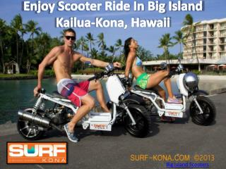 Enjoy Scooters Ride in Big Island Kailua Kona, Hawaii