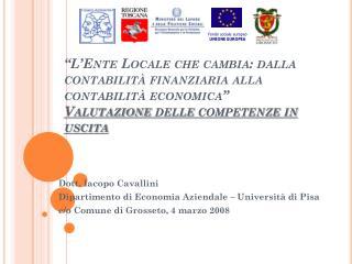 Dott. Iacopo Cavallini Dipartimento di Economia Aziendale � Universit� di Pisa