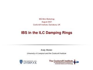 IBS Mini-Workshop August 2007 Cockcroft Institute, Daresbury, UK IBS in the ILC Damping Rings
