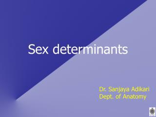 Sex determinants