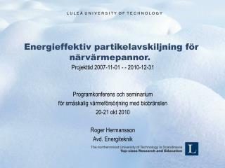 Energieffektiv partikelavskiljning för närvärmepannor.