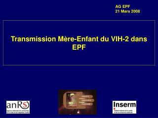 Transmission Mère-Enfant du VIH-2 dans EPF