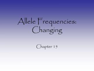 Allele Frequencies: Changing
