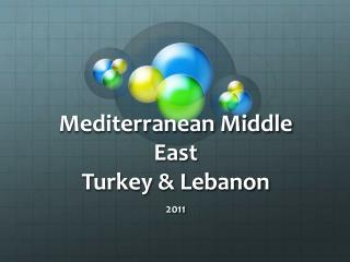 Mediterranean Middle East Turkey & Lebanon