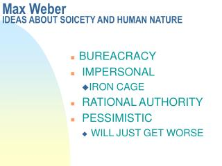 Max Weber  IDEAS ABOUT SOICETY AND HUMAN NATURE