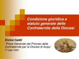 Condizione giuridica e statuto generale delle Confraternite della Diocesi