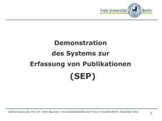 Demonstration  des Systems zur  Erfassung von Publikationen  (SEP)