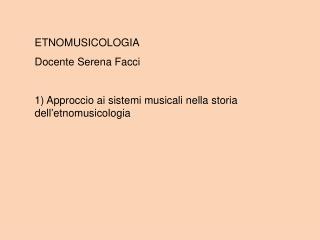 ETNOMUSICOLOGIA Docente Serena Facci