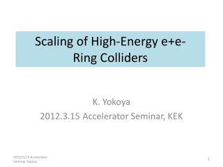 Scaling of High-Energy  e+e -  Ring Colliders