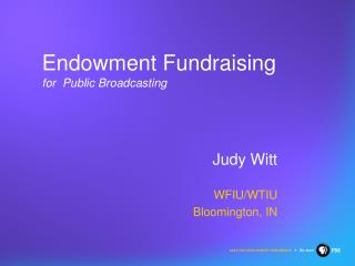 Endowment Fundraising for  Public Broadcasting