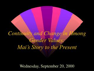 Continuity and Change in Hmong Gender Values: Mai's Story to the Present