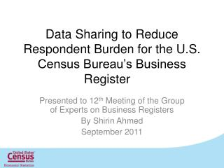Data Sharing to Reduce Respondent Burden for the U.S. Census Bureau�s Business Register