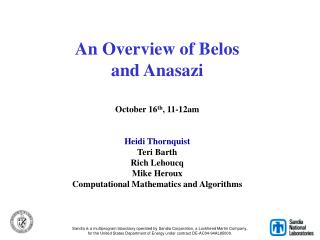 An Overview of Belos and Anasazi  October 16th, 11-12am   Heidi Thornquist Teri Barth Rich Lehoucq Mike Heroux Computati