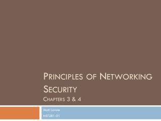 Principles of Networking Security Chapters 3 & 4
