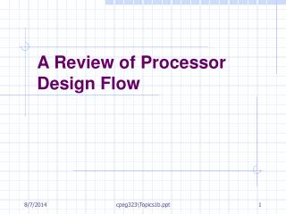A Review of Processor  Design Flow